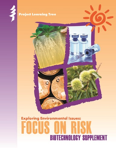 Exploring Environmental Issues: Focus on Risk Biotechnology Supplement