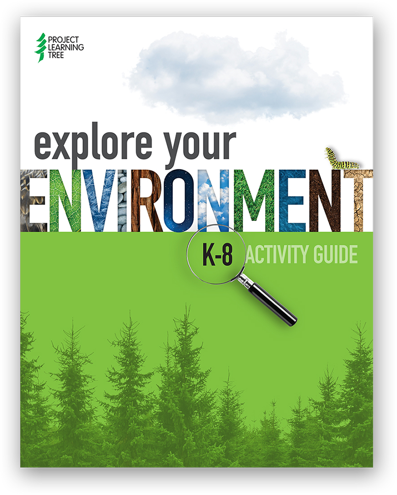 Explore Your Environment: K-8 Activity Guide